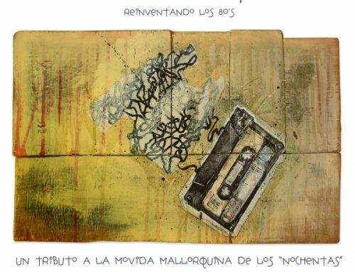 MallorcaNochentas – Reinventando los 80s (2013)