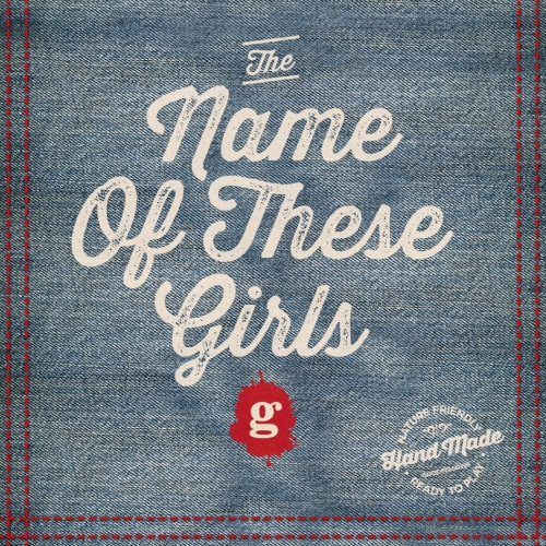 The Name of These Girls Goodfellows