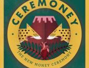 ceremoney the new money ceremony